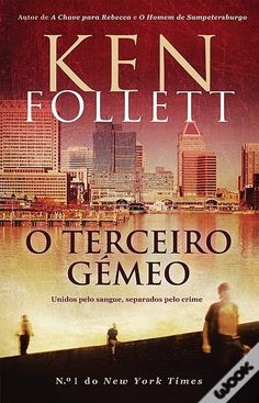 .   Dos Meus Livros: O Terceiro Gémeo - Ken Follett