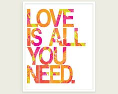 Beatles Love Is All You Need - Lyrics Art Typography Poster (Pink Green Orange) 11x14. $20.00, via Etsy.
