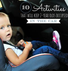 NECESSARY for the family road trip:  10 Activities that wil keep a 2-year-old occupied in the car!
