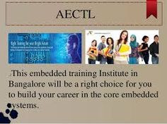 Embedded Systems Course is one of the best fresher training programs in Bangalore, India. AECTL Embedded System training institutes in Bangalore is a premier institute for higher learning in embedded system design technologies. http://www.aectltraining.co.in/home.html