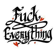 #fuck #everything