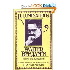 Illuminations: Essays and Reflections [Paperback]  Walter Benjamin (Author), Hannah Arendt (Editor, Introduction), Harry Zohn (Translator)