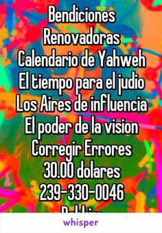 Bendiciones Renovadoras Calendario de Yahweh El tiempo para el judio Los Aires de influencia El poder de la vision Corregir Errores 30.00 dolares 239-330-0046 Rabkim