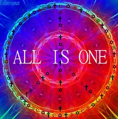 ♥ All is ONE !