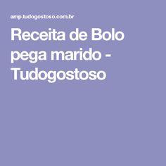 Receita de Bolo pega marido - Tudogostoso