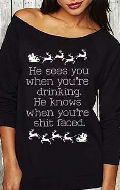Christmas is 1 month away! Bring in the Holiday cheer in the #Christmas Sweater. HE SEES YOU WHEN YOU'RE DRINKING sweater by NoBull Woman. Click here to buy http://nobullwoman-apparel.com/collections/best-sellers/products/he-sees-you-when-youre-drinking-explicit-christmas-sweater-black @vanessa22p