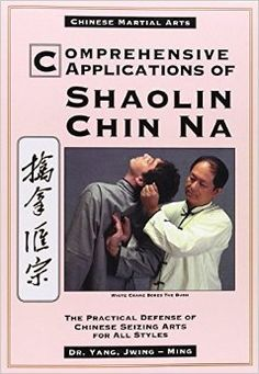 Comprehensive Applications of Shaolin Chin Na
