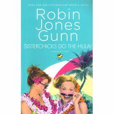 Sisterchicks® Do the Hula! by Robin Jones Gunn