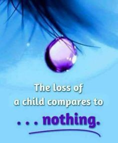 A child of any age. Missing my son so very mich. Missing My Son, Missing You So Much, Love You, I Miss My Daughter, My Beautiful Daughter, Grief Poems, Grieving Mother, Child Loss, I Miss Her