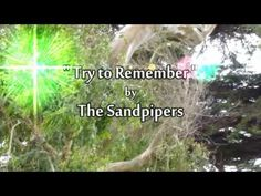 """Song: Try to Remember Singers: The Sandpipers """"Try to Remember"""" is from the 1960 musical """"The Fantasticks"""" with music by Harvey Schmidt and lyrics by Tom Jon. Easy Listening Music, Make Mine Music, Current Generation, 60s Music, Old Shows, Billy Joel, Try To Remember, Famous Singers, Types Of Music"""
