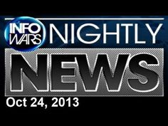 INFOWARS Nightly News: with Lee Ann McAdoo Thursday October 24 2013: Pro...