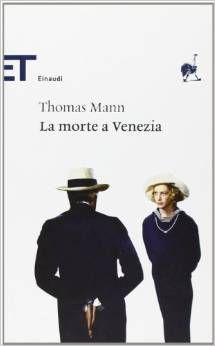 """""""La morte a Venezia"""", di Thomas Mann."""
