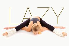 Why Are You Lazy Yoga