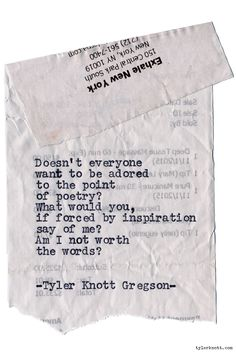 Typewriter Series by Tyler Knott Gregson. Am I not worth the words? Pretty Words, Love Words, Beautiful Words, Beautiful Things, Poem Quotes, Life Quotes, Hurt Quotes, Sweet Quotes, Writing Quotes