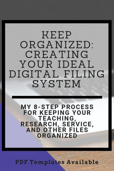 Are you a grad student or college instructor overwhelmed by all the digital files you've compiled? Here's my go-to system for getting those files under control. #teacher #gradstudent