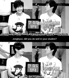 Onew & Jonghyun (SHINee). I'm the same as Jonghyun I just do my best