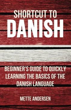 Shortcut to Danish: Beginner's Guide to Quickly Learning ... https://www.amazon.co.uk/dp/1523747722/ref=cm_sw_r_pi_dp_x_fgkcybC5PVGJT