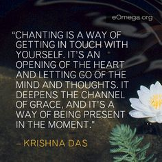 Chanting is a way of getting in touch with yourself... balancedwomensblog.com