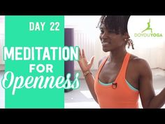 Meditation for Openness - Day 22 - 30 Day Meditation Challenge - YouTube