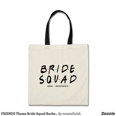"""Fun and modern """"bride squad"""" tote bag featuring FREINDS theme typography. This customizable tote bag is perfect for bridal showers and bachelorette parties. Personalize by adding names or other texts. Hen Party Bags, Hen Party Gifts, Party Gift Bags, Bachelorette Party Themes, Bachlorette Party, Ali Bachelorette, Friends Ross And Rachel, Rachel Chandler, Black And White Wedding Theme"""