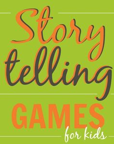 10 fun storytelling Games for kids (and adults). Great list!