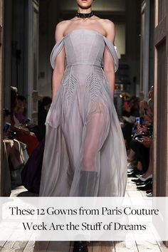 These 12 Gowns from Paris Couture Week Are the Stuff of Dreams via @PureWow
