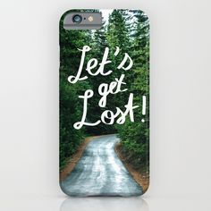 Let's get Lost! - Quote Typography Green Forest iPhone Case by staypositivedesign