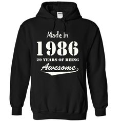 MADE IN 1986 - 29 years of being awesome ! T Shirts, Hoodies. Check price ==► https://www.sunfrog.com/Funny/zxccc86-2722-Black-26447304-Hoodie.html?41382 $39.75
