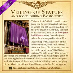 What is the significance of veiling the crucifixes and images in churches at the beginning of the Passiontide?