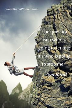 The question isn't who is going to let me; it's who is going to stop me!