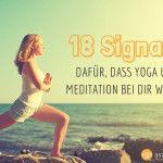 18 Signale dafür, dass Yoga und Meditation bei dir wirken