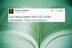 """Just read a paper with LOL in the conclusion."" #teacherproblems"