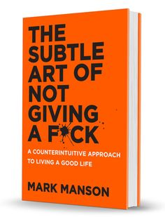Great book!  - The Subtle Art of Not Giving a Fuck - Mark Manson