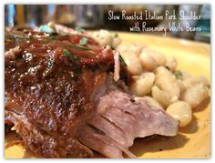 Italian Pork shoulder roast with rosemary white beans