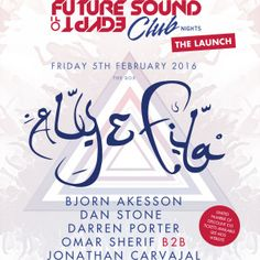 Future Sound of Egypt is launching its eagerly anticipated club nights concept in 2016.  The brand has really made its mark in the dance music industry and is constantly growing.  ...