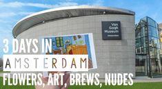 3 Days in Amsterdam   Netherlands   Van Gogh Museum   Rijksmuseum   Heineken Experience   Anne Frank House   Canals   I amsterdam sign   Keukenhof flower tulip gardens   Windmills   Bols experience   brown cafe   red light district   beer