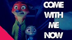 Zootopia - Come With Me Now