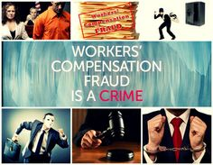 Workers Compensation Crime is a FRAUD! Avoid it!