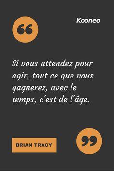 [CITATIONS] Si vous attendez pour agir, tout ce que vous gagnerez, avec le temps, c'est de l'âge. BRIAN TRACY #Ecommerce #Kooneo #Briantracy #Agir #Gagner : www.kooneo.com Motivational Quotes, Inspirational Quotes, Quote Citation, Free Mind, Entrepreneur Quotes, Learn French, My Mood, Some Words, Positive Attitude