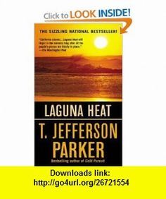 Laguna Heat (9780312952051) T. Jefferson Parker , ISBN-10: 0312952058  , ISBN-13: 978-0312952051 ,  , tutorials , pdf , ebook , torrent , downloads , rapidshare , filesonic , hotfile , megaupload , fileserve