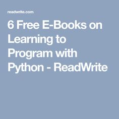 6 Free E-Books on Learning to Program with Python - ReadWrite
