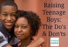 The Do's and Don'ts of Raising Teenage Boys @Julie Burton      Unscripted Mom