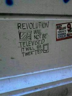 Revolution will not be televised, it will be tweeted.