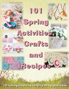 101 Things to Do...: 101 Spring Ideas