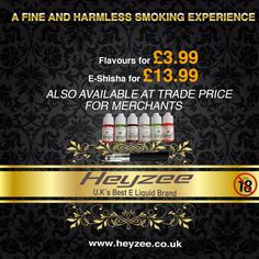 A fine and harmless smoking experience - Heyzee - UK's best E Liquid Brand.  www.heyzee.co.uk