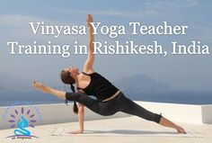 Vinyasa Yoga Teacher Training in Rishikesh, India Come and experience the essence of your breathing incorporating it with the asanas in a dynamic way. Enjoy the extensive practice of vinyasa yoga in a very smooth and balanced way. Practicing with our expert and highly experienced trainers will give you the real taste of the asanas and the awaken stage of breathing. http://shivsiddhyogpeeth.com/200-hour-vinyasa-yoga-teacher-training.html