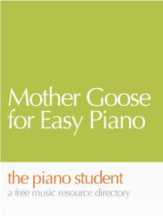 Mother Goose for Easy Piano Solo | Free Piano Sheet Music - https://thepianostudent.wordpress.com/2009/03/17/free-sheet-music-mother-goose-for-easy-piano/