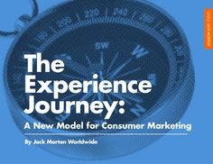 experience-journey by Jack Morton Worldwide via Slideshare