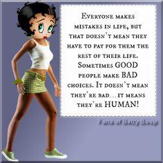Sometimes Good People make Bad Choices Betty Boop Doll, Betty Boop Cartoon, Girl Cartoon, Singing Birthday Cards, Mood Gif, Words Of Strength, Black Betty Boop, Everyone Makes Mistakes, Betty Boop Pictures