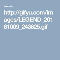 http://gifyu.com/images/LEGEND_20161009_243625.gif